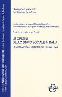 Le origini dello stato sociale in Italia. La normativa in materia dal 1920 al 1940