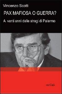 Pax mafiosa o guerra? A venti anni dalle stragi di Palermo