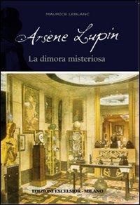 Arsène Lupin. La dimora misteriosa