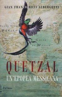 Quetzal. L'epopea della libertà