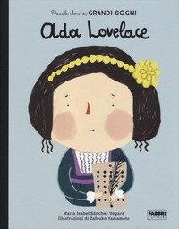 Ada Lovelace. Piccole donne, grandi sogni