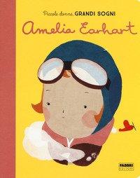 Amelia Earhart. Piccole donne, grandi sogni