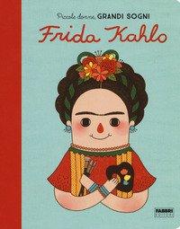 Frida Kahlo. Piccole donne, grandi sogni