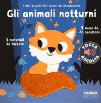 Gli animali notturni. I miei piccoli libri sonori da accarezzare
