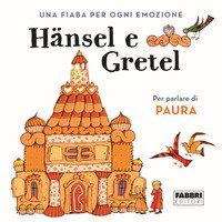 Hansel e Gretel. Una fiaba per ogni emozione