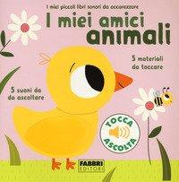 Miei Amici Animali. I Miei Piccoli Libri Sonori Da Accarezzare (i)