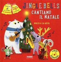 Jingle Bells. Cantiamo il Natale