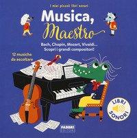 Musica, maestro! I miei piccoli libri sonori