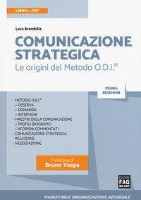 Comunicazione strategica. Le origini del Metodo O.D.I.