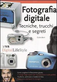Fotografia digitale. Tecniche, trucchi e segreti