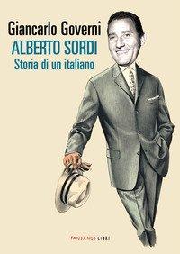 Alberto Sordi. Storia di un italiano