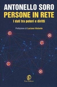 Persone in rete. I dati tra poteri e diritti