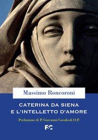 Caterina da Siena e l'intelletto d'amore