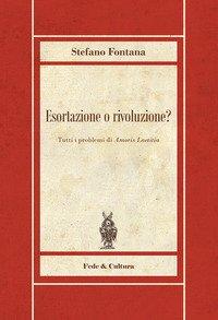 Esortazione o rivoluzione? Tutti i problemi di «Amoris Laetitia»