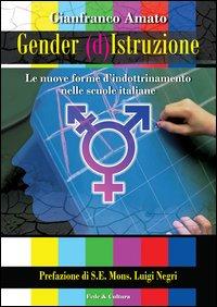 Gender (d)istruzione. Le nuove forme d'indrottinamento nelle scuole italiane