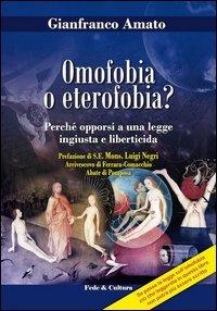 Omofobia o eterofobia? Perchè opporsi a una legge ingiusta e liberticida