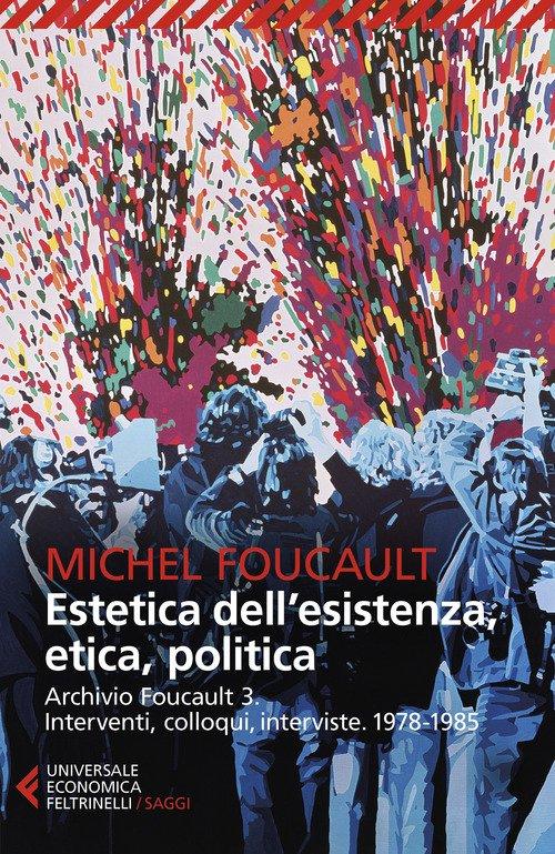Archivio Foucault. Interventi, colloqui, interviste