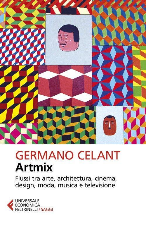 Artmix. Flussi tra arte, architettura, cinema, design, moda, musica e televisione