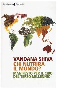 Chi nutrirà il mondo? Manifesto per il cibo del terzo millennio