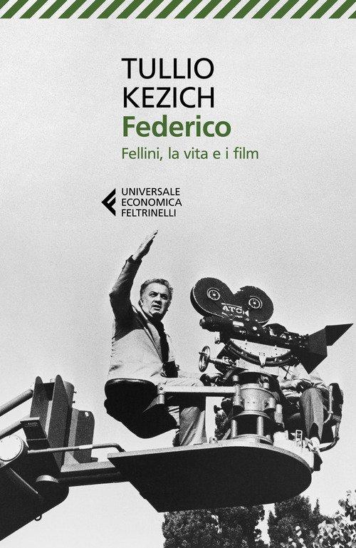 Federico. Fellini, la vita e i film