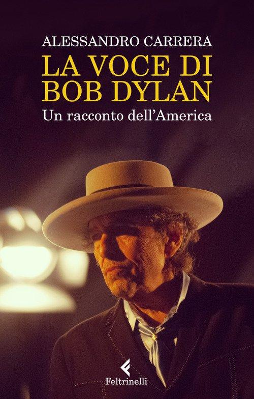 La voce di Bob Dylan. Un racconto dell'America