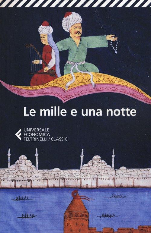 Le mille e una notte. Edizione condotta sul più antico manoscritto arabo stabilito da Muhsin Mahdi