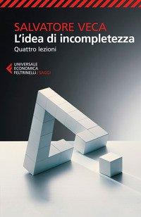L'idea di incompletezza. Quattro lezioni