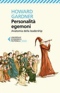 Personalità egemoni. Anatomia dell'attitudine al comando