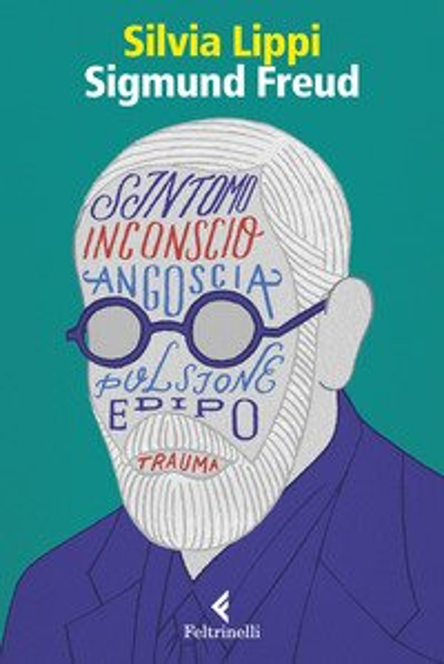 Sigmund Freud. La passione dell'ingovernabile