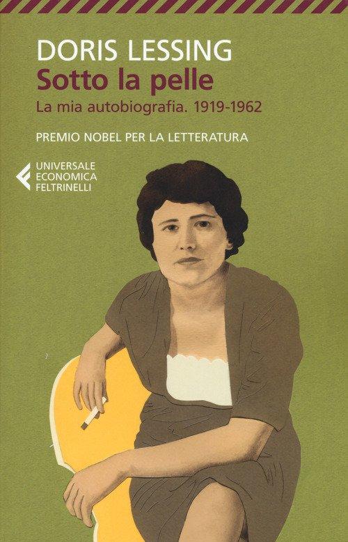 Sotto la pelle. La mia autobiografia (1919-1962)