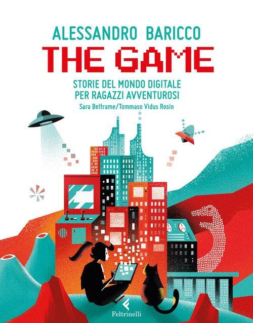 The game. Storie del mondo digitale per ragazzi avventurosi