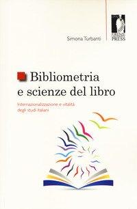 Bibliometria e scienze del libro: internazionalizzazione e vitalità degli studi italiani