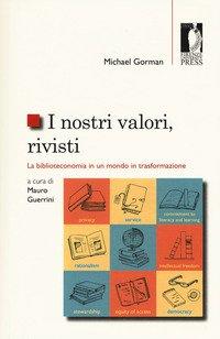 I nostri valori, rivisti. La biblioteconomia in un mondo in trasformazione