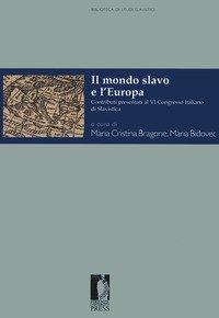 Il mondo slavo e l'Europa. Contributi presentati al VI Congresso Italiano di Slavistica (Torino, 28-30 settembre 2016)