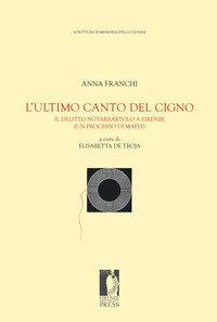 L'ultimo canto del cigno. Il delitto Notarbartolo a Firenze (un processo di mafia)