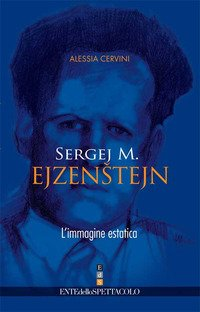Sergej M. Ejzenstejn. L'immagine estatica