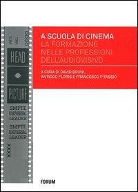 A scuola di cinema. La formazione nelle professioni dell'audiovisivo