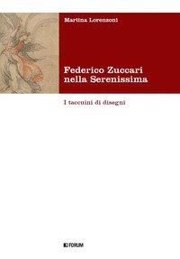 Federico Zuccari nella Serenissima. I taccuini di disegni