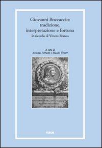 Giovanni Boccaccio: tradizione, interpretazioni e fortuna in ricordo di Vittore Branca