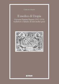 Il medico di Utopia. Giovanni Battista Rasario (1517-1578) traduttore e falsario di testi medici greci