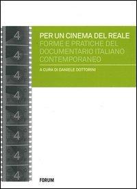 Per un cinema del reale. Forme e pratiche del documentario italiano contemporaneo