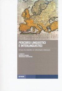 Percorsi linguistici e interlinguistici. Studi in onore di Vincenzo Orioles