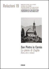San Pietro in Carnia. La pieve di Zuglio. Storia, arte e restauri