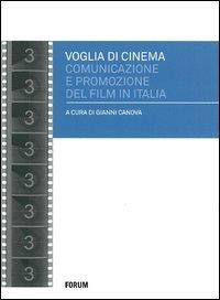 Voglia di cinema. Comunicazione e promozione del film in Italia