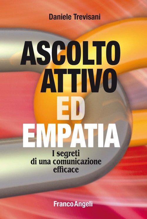 Ascolto attivo ed empatia. I segreti di una comunicazione efficace