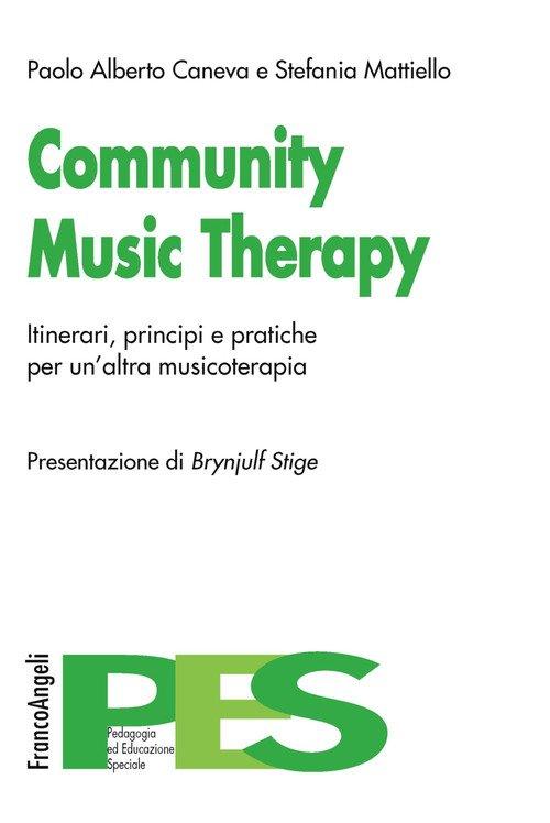 Community music therapy. Itinerari, principi e pratiche per un'altra musicoterapia