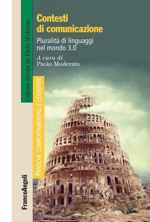 Contesti di comunicazione. Pluralità di linguaggi nel mondo 3.0