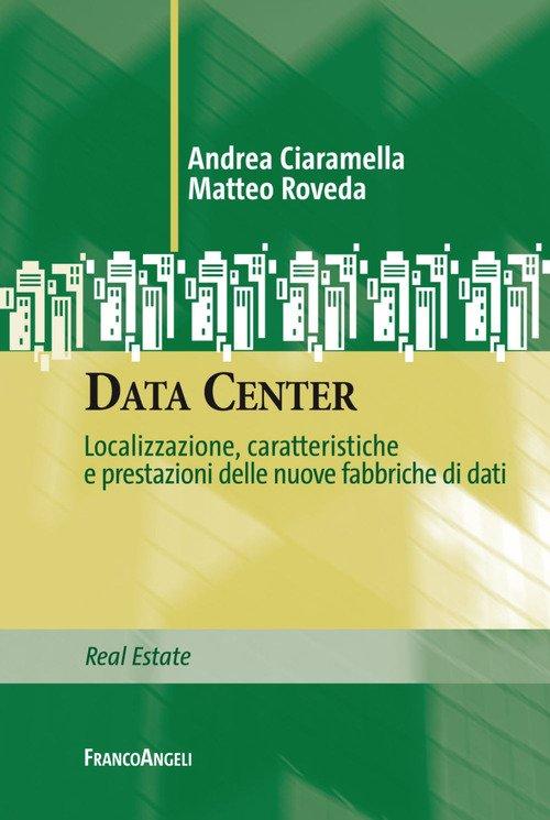 Data Center. Localizzazione, caratteristiche e prestazioni delle nuove fabbriche di dati