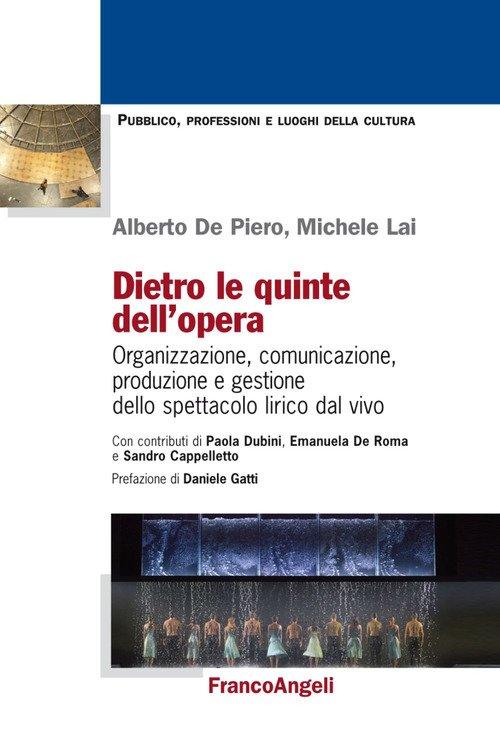 Dietro le quinte dell'opera. Organizzazione, comunicazione, produzione e gestione dello spettacolo lirico dal vivo