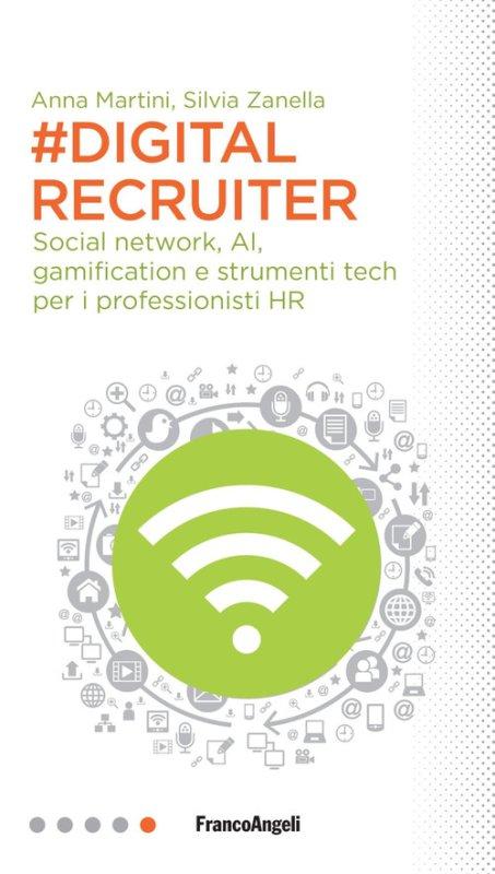 #DigitalRecruiter. Social network, AI, gamification e strumenti tech per i professionisti HR